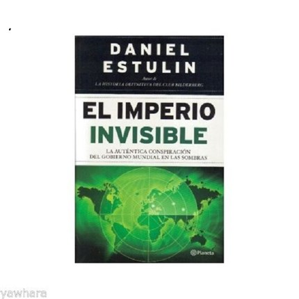 El imperio Invisible de Daniel Estulin